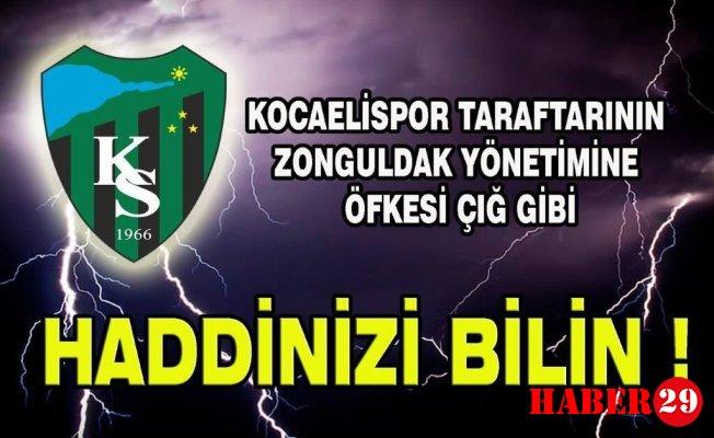 Kocaelispor Taraftarının Zonguldakspor Yönetimine Tepkisi: Haddinizi Bilin