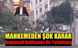 Mahkemeden Organizeli Katliama İlk Karar, Sadece Bir Tutuklama!